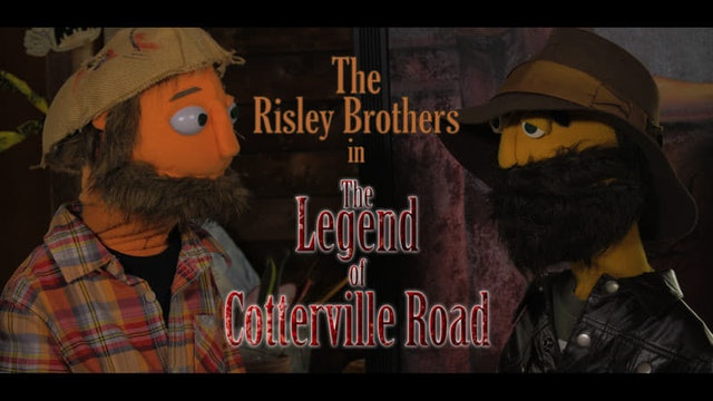The Risley Brothers in The Legend of Cotterville Road