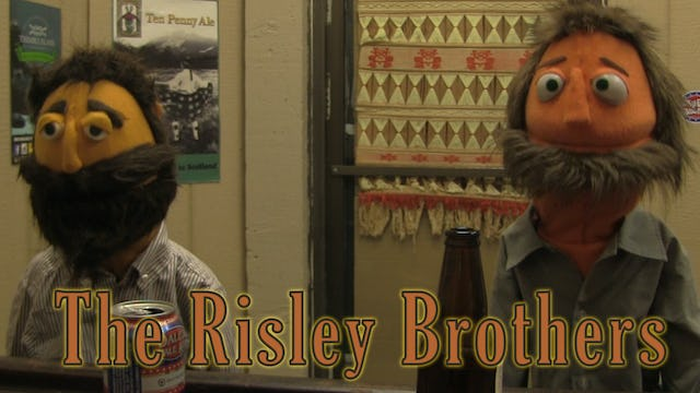 The Risley Brothers Episode 3