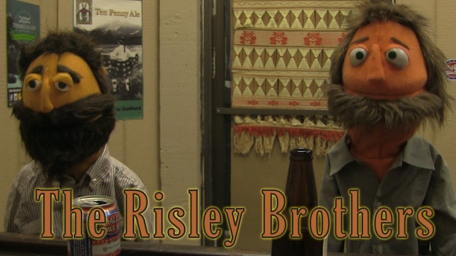 The Risley Brothers Episode 2