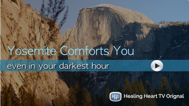Yosemite Comforts You