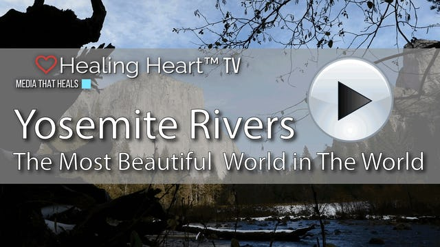 Yosemite Rivers - The Most Beautiful World in the World