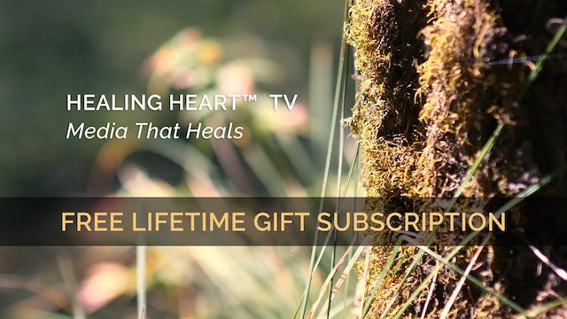 FREE GIFT SUBSCRIPTION Healing Heart™ TV