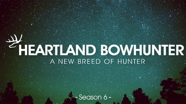 Heartland Bowhunter | Season 6