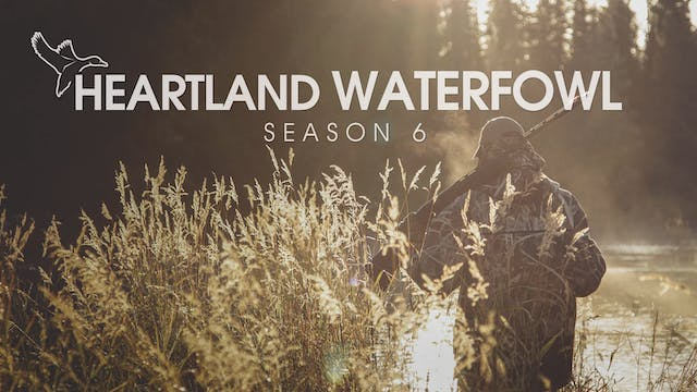 Heartland Waterfowl Season 6