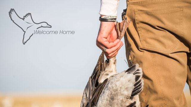 "HEARTLAND WATERFOWL | 5.13 | ""Welcome Home"""