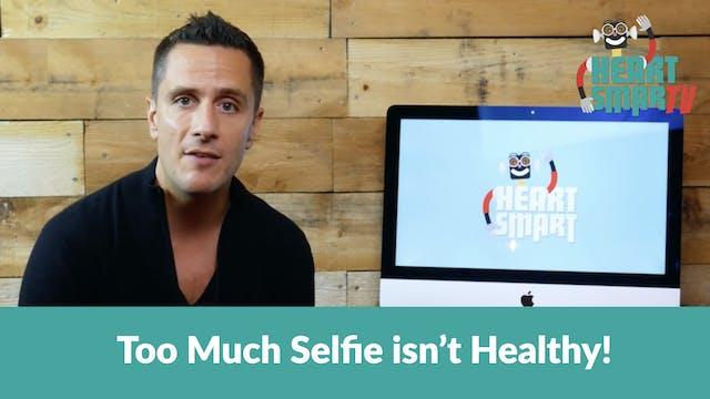 Too Much Selfie isn't Healthy!