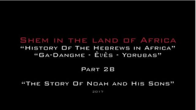 SHEM IN THE LAND OF AFRICA - PART 2B