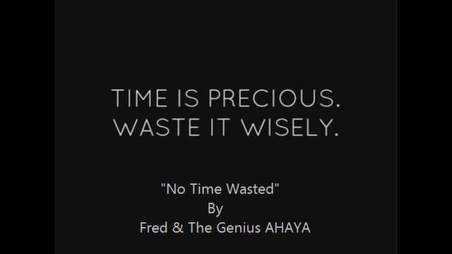 No Time Wasted - Fred & The Genius AH...