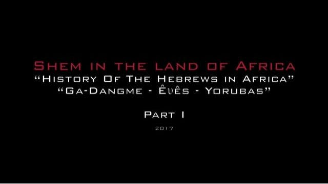 SHEM IN THE LAND OF AFRICA - PART 1