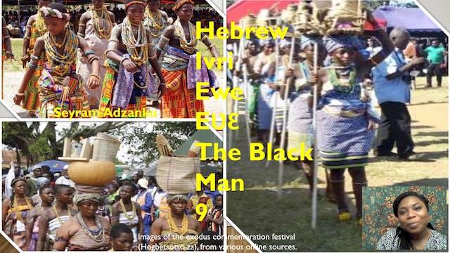 HEBREW IVRI EWE EVE THE BLACK MAN 9