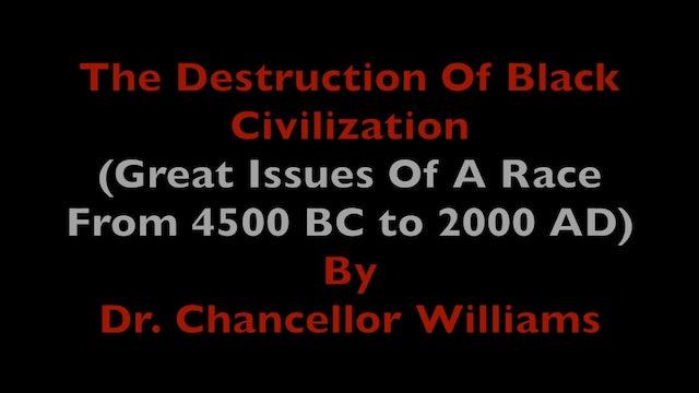 The Destruction of Black Civilization Part 1 by Dr. Chancellor Williams