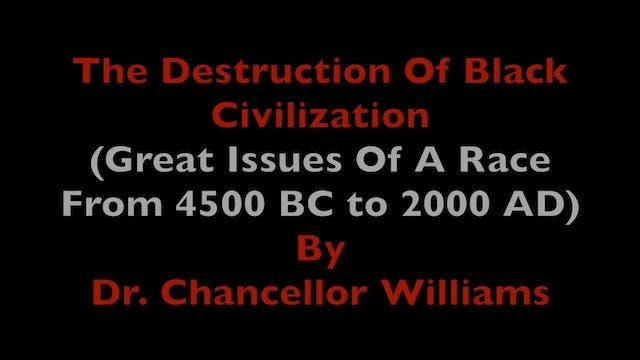 The Destruction of Black Civilization...