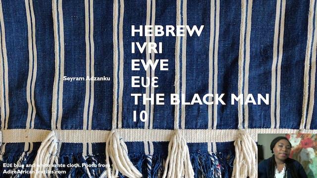 HEBREW IVRI EWE EVE THE BLACK MAN 10