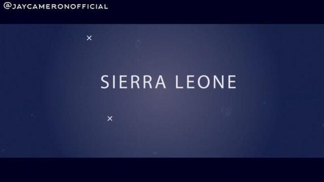 Jay Cameron's Sierra Leone Homecoming (COMING SOON)