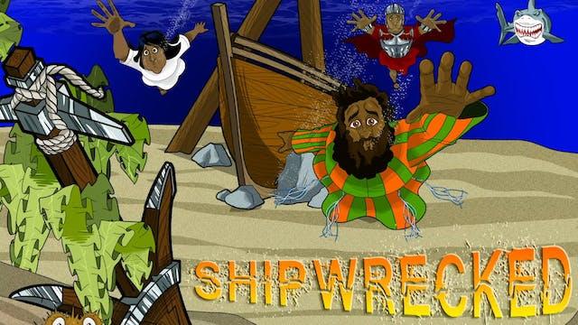 4. Shipwrecked! (Paul's shipwreck)