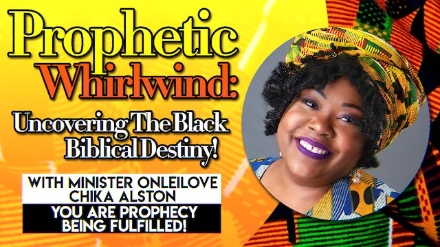 PROPHETIC WHIRLWIND: UNCOVERING THE BLACK BIBLICAL DESTINY