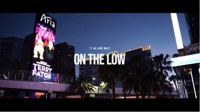 ON THE LOW - T1 Da LoneWolf