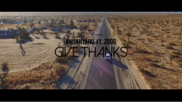 GIVE THANKS - ANUAHYAHU FT. ZOOG
