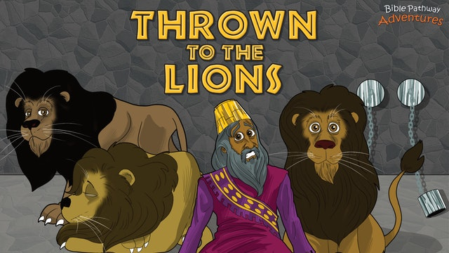 11. Thrown to the Lions (Daniel)