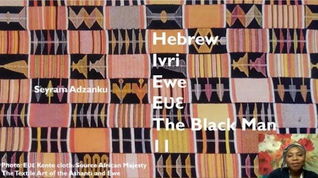HEBREW IVRI EWE EVE THE BLACK MAN PAR...