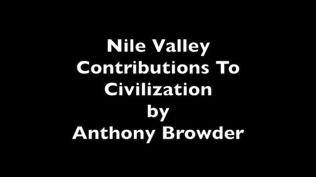 Nile Valley Contributions To Civilization By Anthony Browder