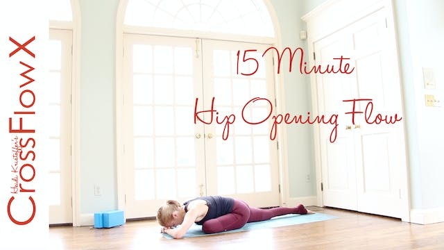 CrossFlowX™: 15-minute Hip Opening Flow