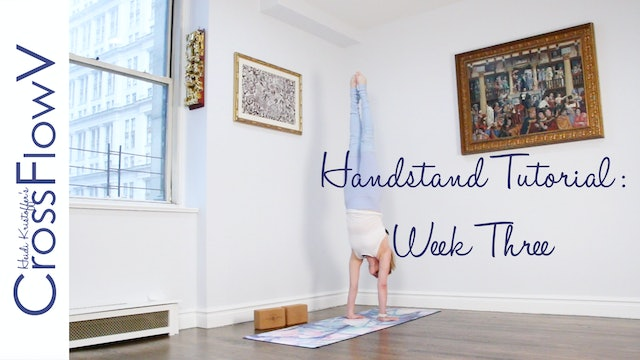 CrossFlowV: Handstand Tutorial: Week Three