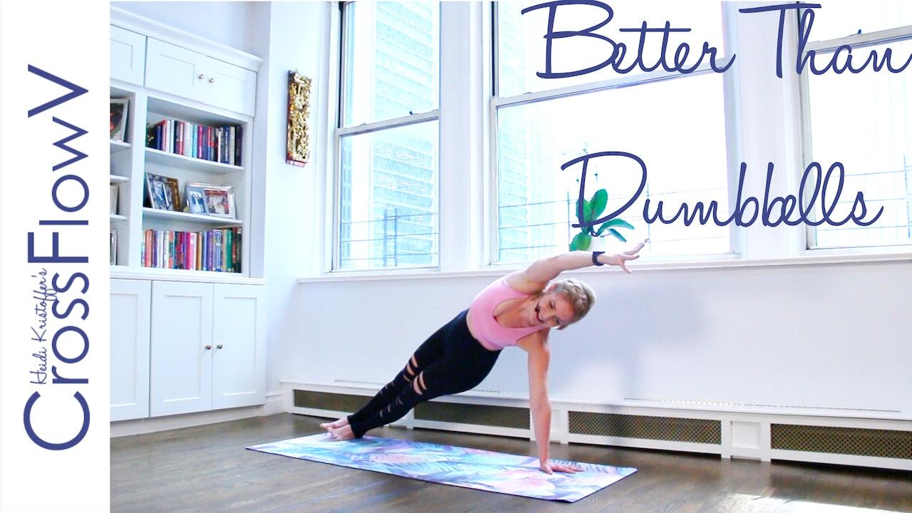 CrossFlowV: Better Than Dumbbells Yoga Flow