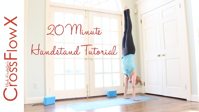 CrossFlowX™: 20-Minute Handstand Tutorial
