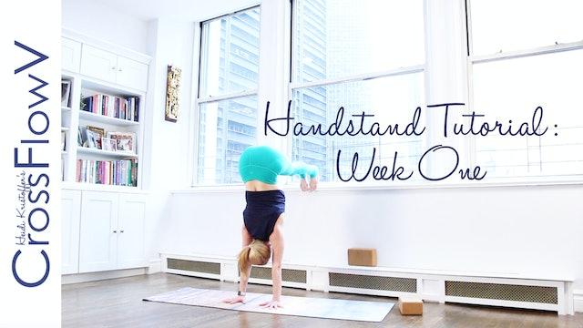 CrossFlowV: Three Week Handstand Tutorial: Week One