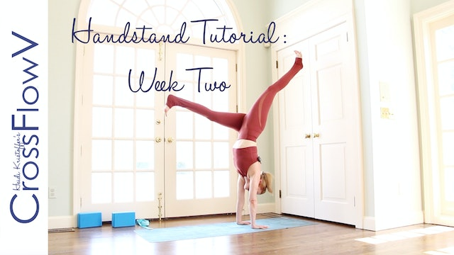 CrossFlowV: Handstand Tutorial Week Two