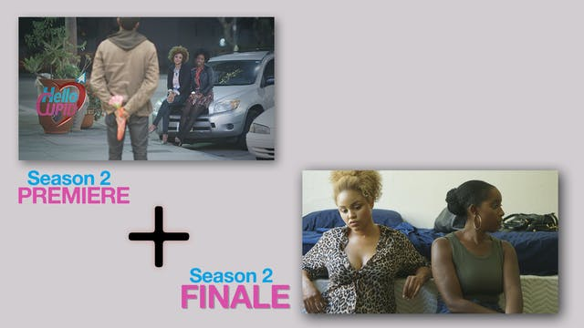 HELLO CUPID SEASON 2 FINALE  + The SEASON 2 PREMIERE (DELUXE PACKAGE)