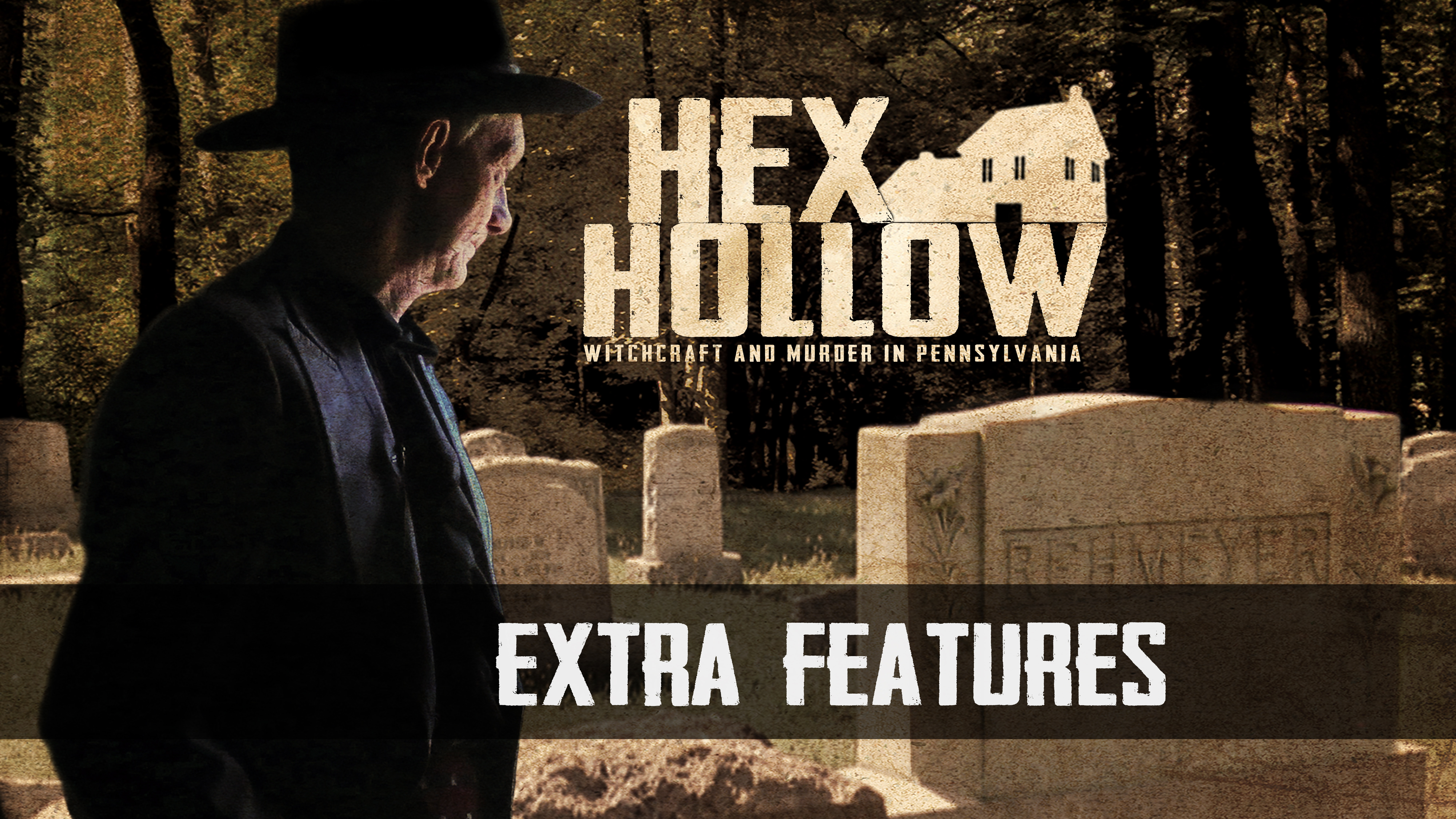 Hex Hollow:  Extra Features