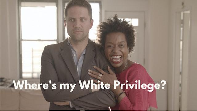 Where's my White Privilege?