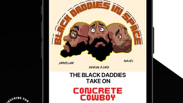 Black Daddies Take On Concrete Cowboys