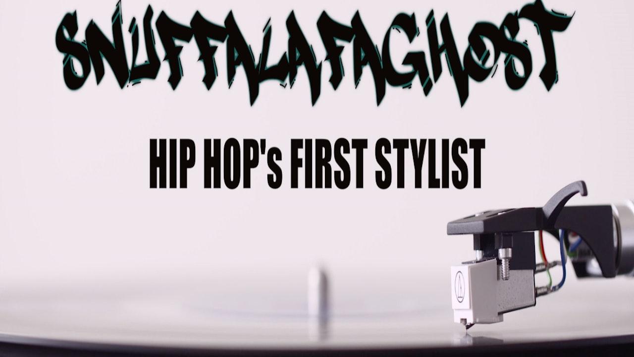 Snuffalufaghost: Hip Hop's First Stylist
