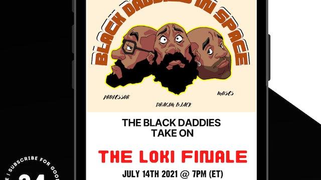 Black Daddies In Space Take on the LOKI FINALE