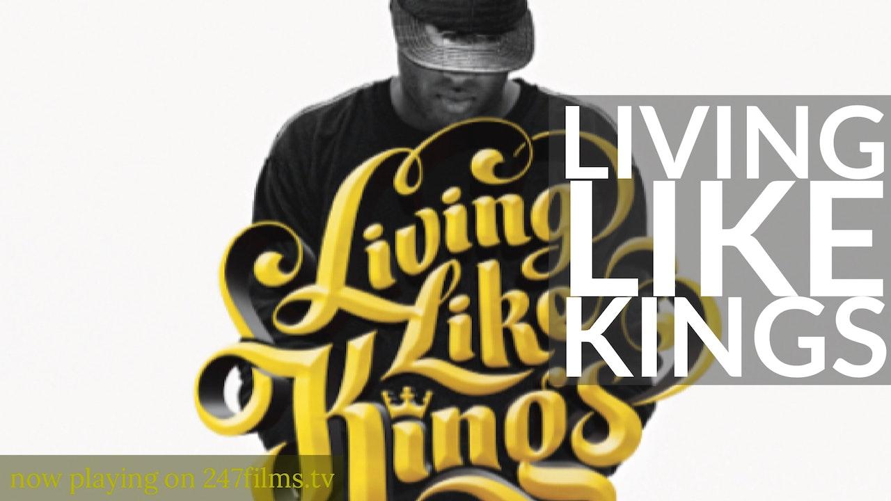 Living Like Kings