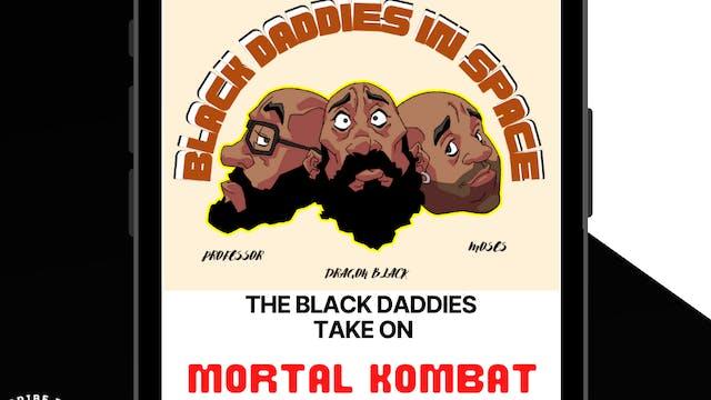 The Black Daddies Take On MORTAL KOMBAT