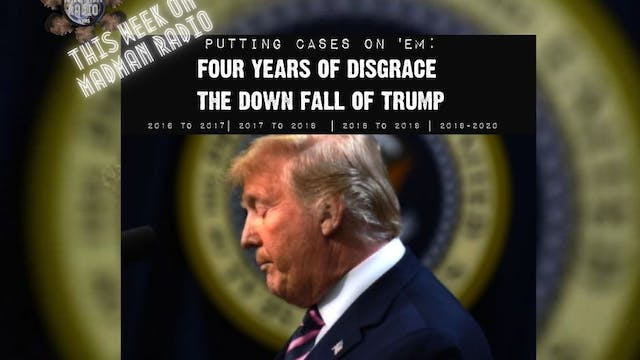 MadMan Radio : Four Years of Disgrace