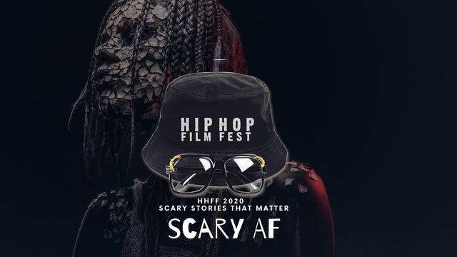 Scary AF : Hip Hop Film Festival