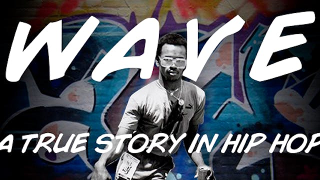 Mr. Wave : A True Story In Hip Hop  T...