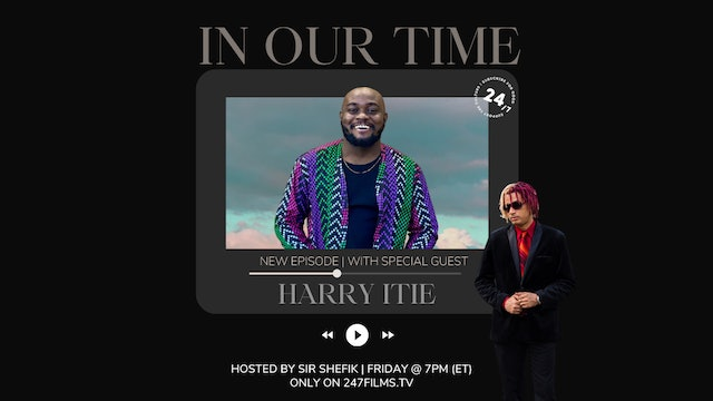 In Our Time /w SIR SHEFIK feat. Harry Itie