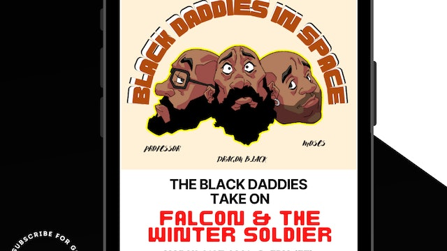 The Black Daddies Take On Falcon & The Winter Soldier
