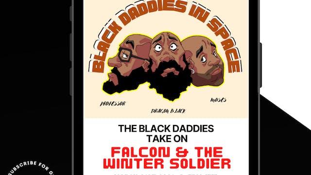The Black Daddies Take On Falcon & Th...