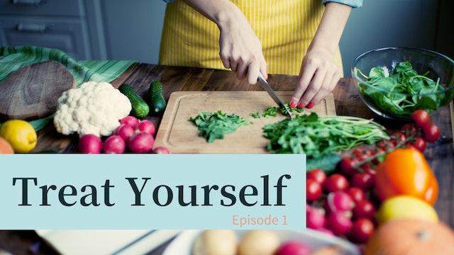 Treat Yourself - Healing Food Made Easy