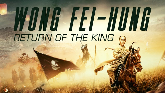 Wong Fei-hung: Return of the King