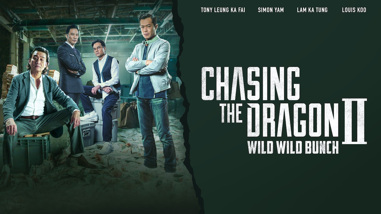 Chasing The Dragon 2: Wild Wild Bunch