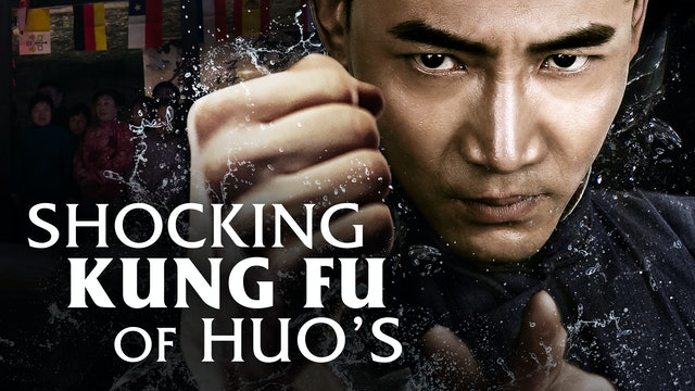 Shocking Kung Fu of Huo's