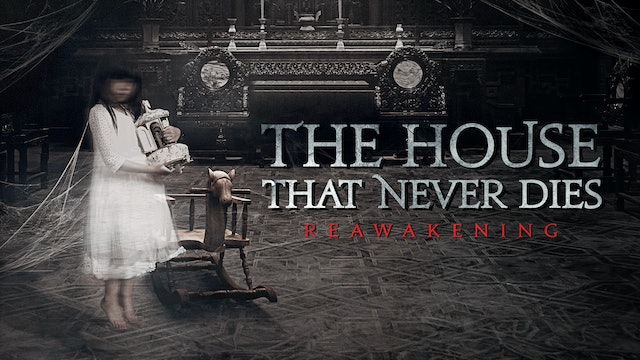 The House That Never Dies: Reawakening